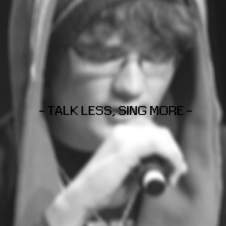 Talk Less, Sing More.