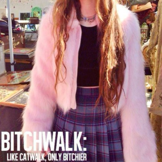 BITCHWALK