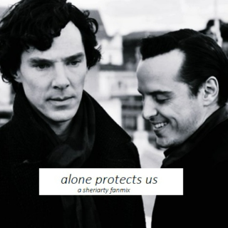 Alone protects us - A Sheriarty Fanmix