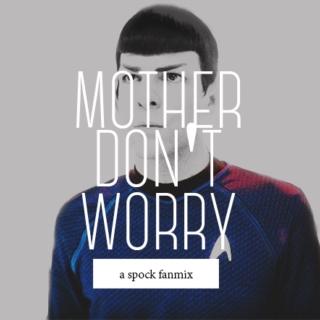 Mother Don't Worry