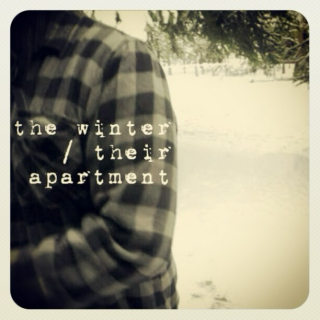 The Winter/Their Apartment
