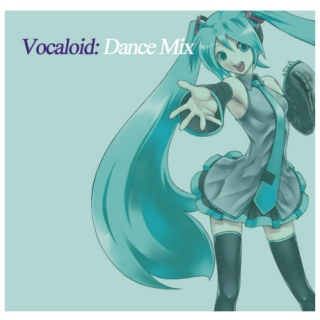Vocaloid - Dance Mix