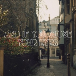 {and if you close your eyes}