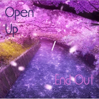 Open Up / End Out