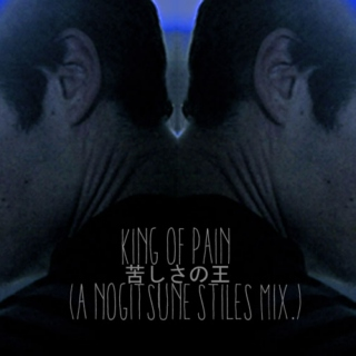 king of pain; a 野狐stiles mix