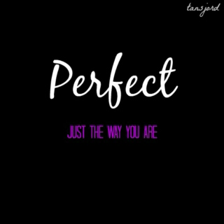 Perfect (Just The Way You Are)