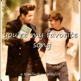 you're my favorite song