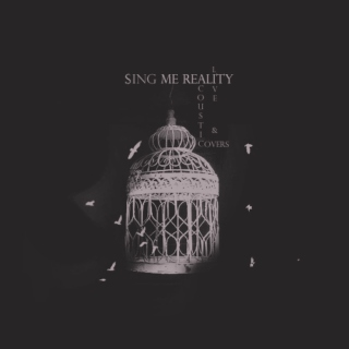 Sing Me Reality;