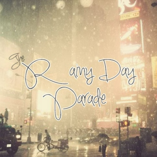 The Rainy Day Parade