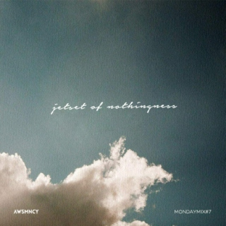 Jetset of Nothingness