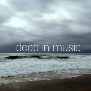 deep in music