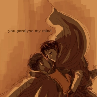 you paralyse my mind