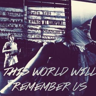 this world will remember us