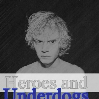 Heroes and Underdogs