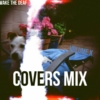 The Covers Mix: Volume #10