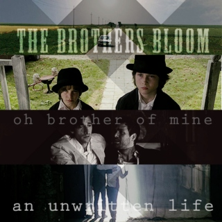 Oh Brother of Mine; The Brothers Bloom