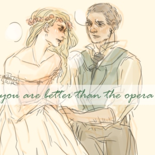 you are better than the opera