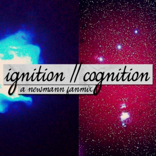 ignition // cognition