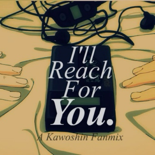 I'll Reach for You