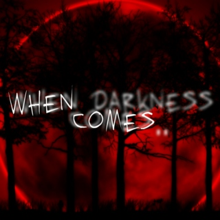 when.darkness.comes.