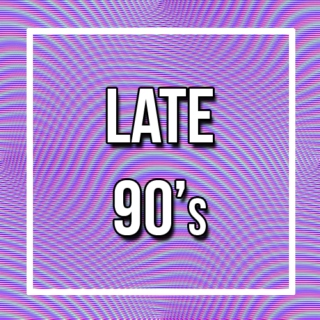 Late 90's