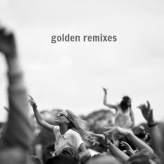 golden remixes