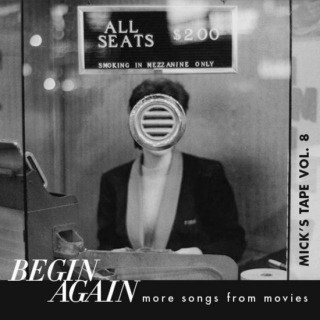 Mick's Tape Vol. 8:  Begin Again -- More Songs From Movies