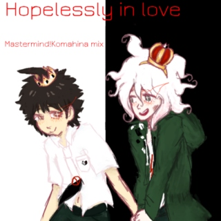 Hopelessly in Love (Mastermind!Komahina)