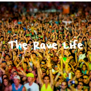 The Rave Life