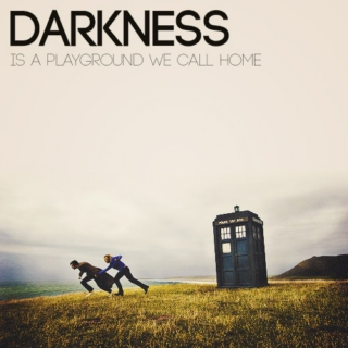 Darkness Is A Playground We Call Home