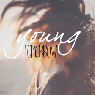Young Tomorrow.