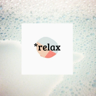 *relax