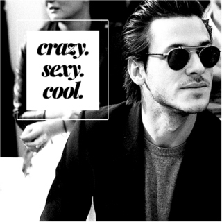 Crazy, Sexy, Cool.