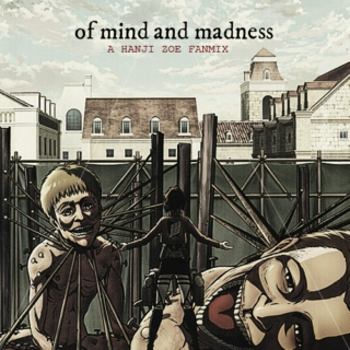 Of Mind and Madness