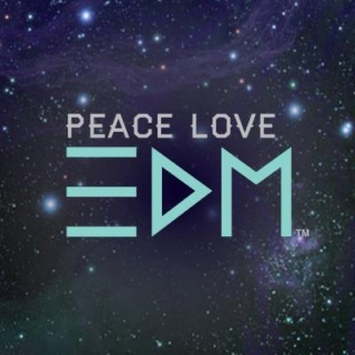 Peace, Love, EDM ♥