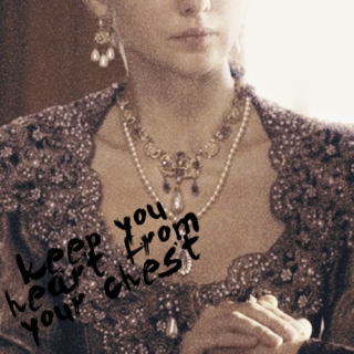 Keep your heart from your chest | queen anne