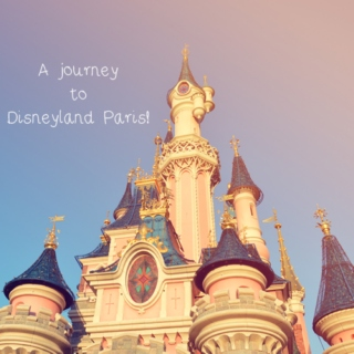 A journey to Disneyland Paris!