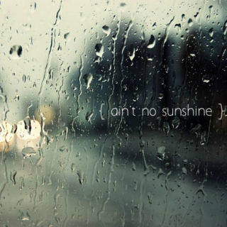 ain't no sunshine when you're gone