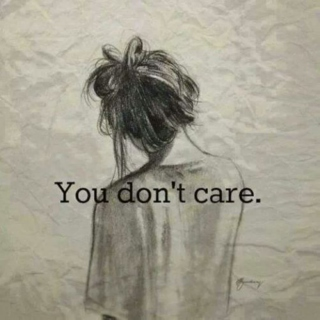 and you don't even care.