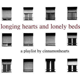 longing hearts & lonely beds