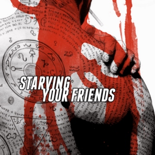 starving your friends