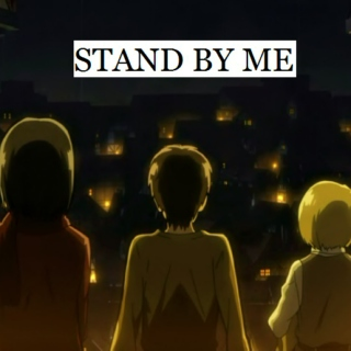 stand by me: a shiganshina trio mix