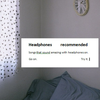 Headphones recommended