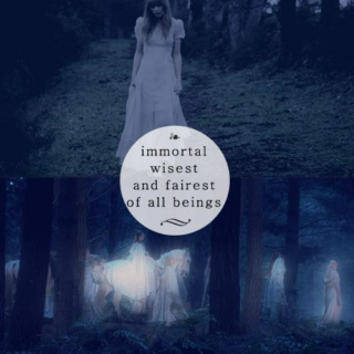 Immortal, wisest and fairest of all beings.