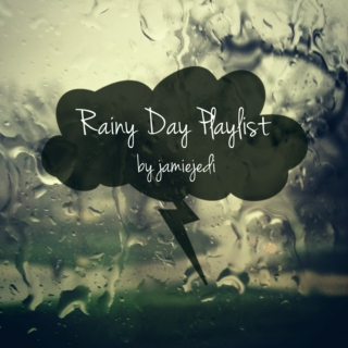 Rainy Day Playlist
