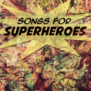 Songs for Superheroes