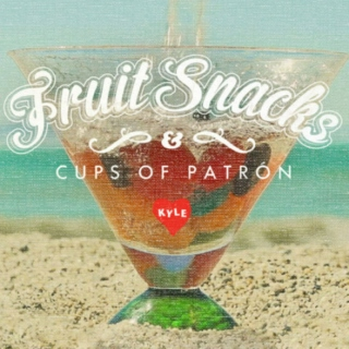 Fruit Snacks and Cups of Patron