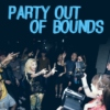 Party Out of Bounds