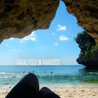 Paralyzed in Paradise
