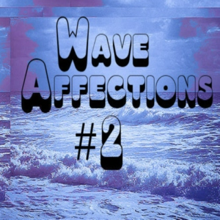 Wave Affections #2